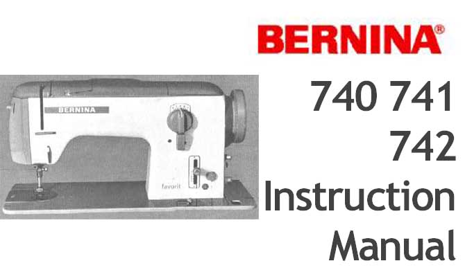 Bernina Favorite 740 741 742 sewing machine Users Instruction Ma